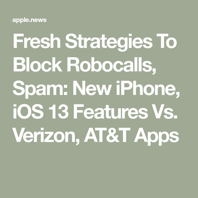 How To Stop Robocalls Summer 2019 New iPhone iOS 13