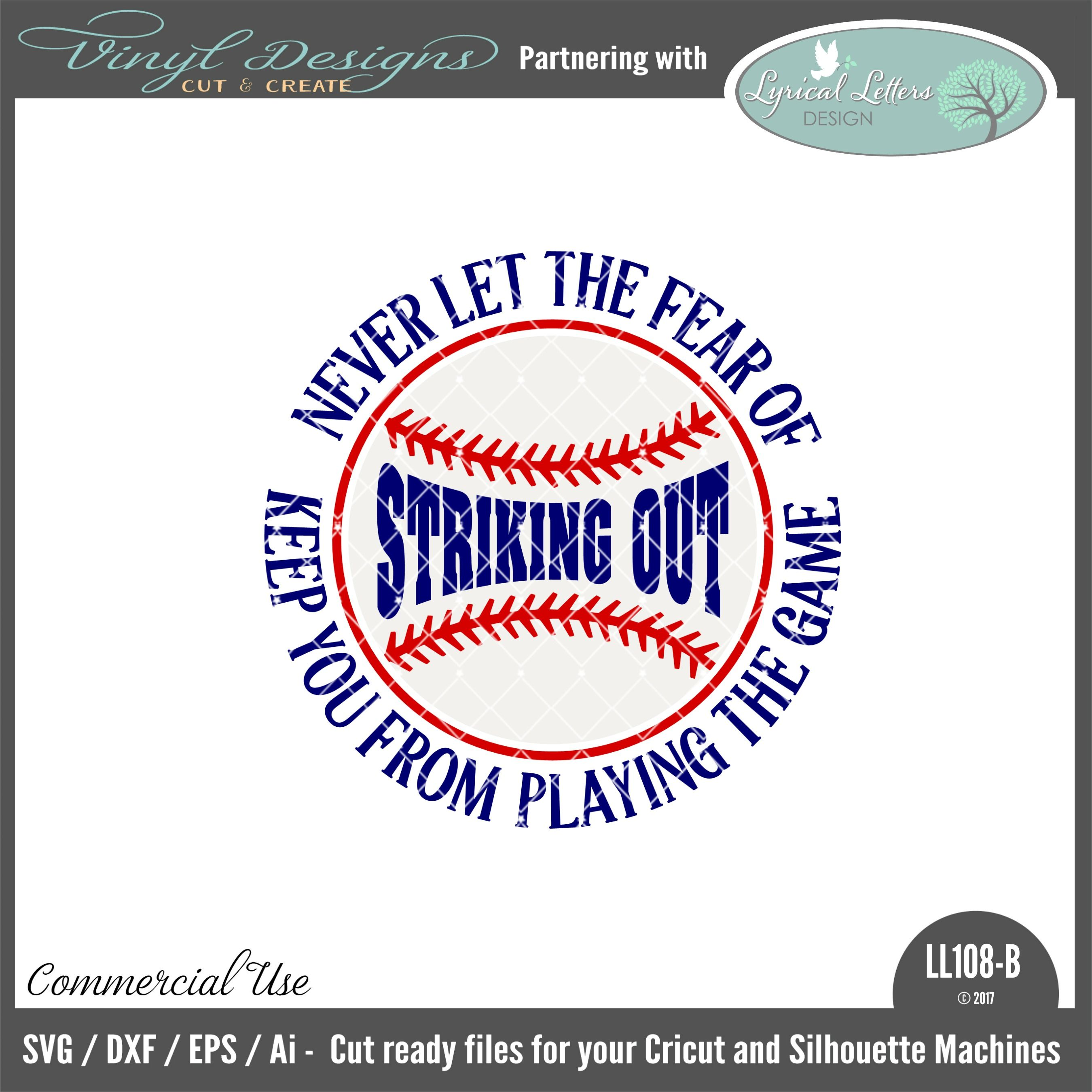 37+ Never Let The Fear Of Striking Out Keep You From Playing The Game Svg Dxf Eps Ai Jpg Png PNG