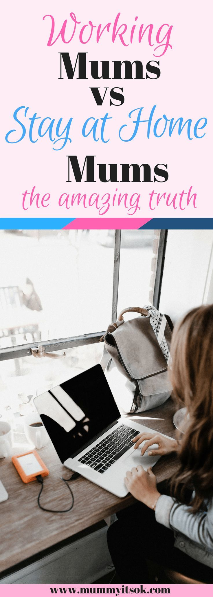 Working Mums vs Stay At Home Mums : The Amazing Truth | Working mums ...