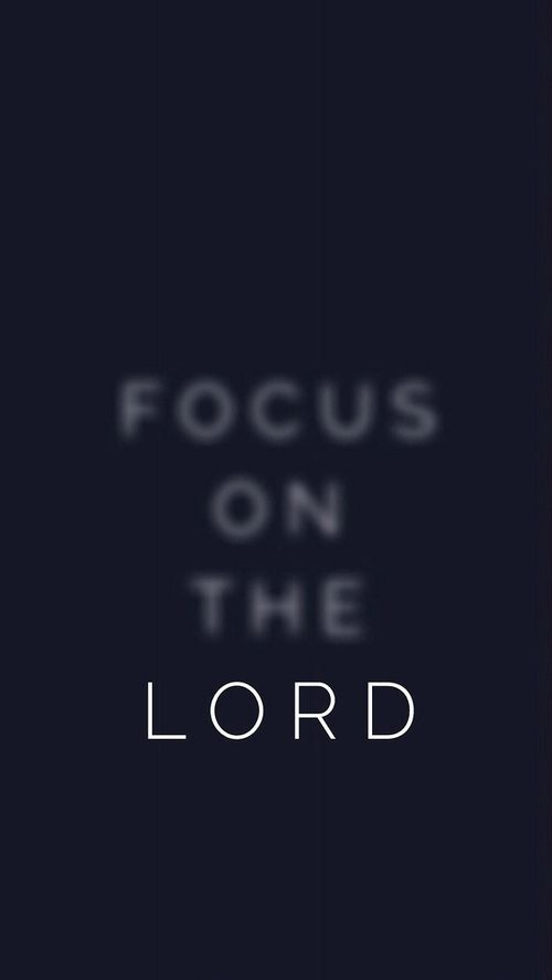 Focus On The Lord Quotes God Life Faith Christian Lord Focus Yes.