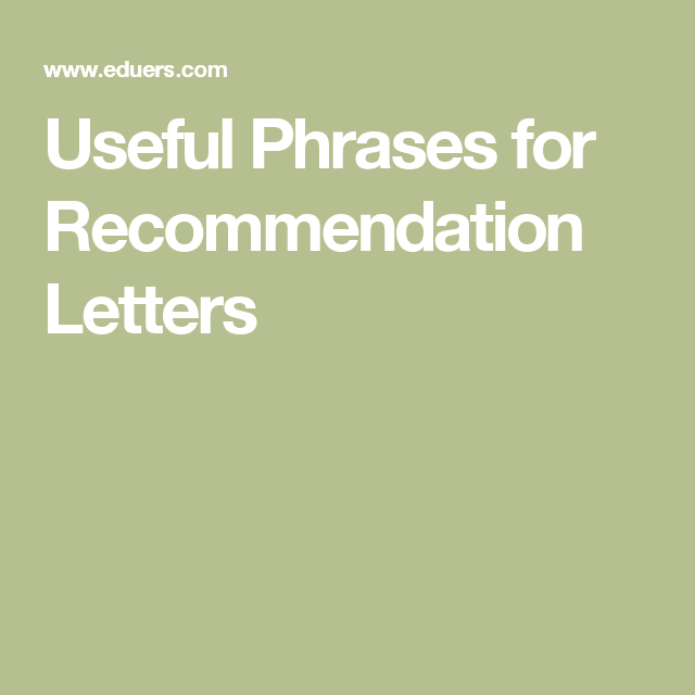 Useful Phrases For Recommendation Letters  Clinical Ladder