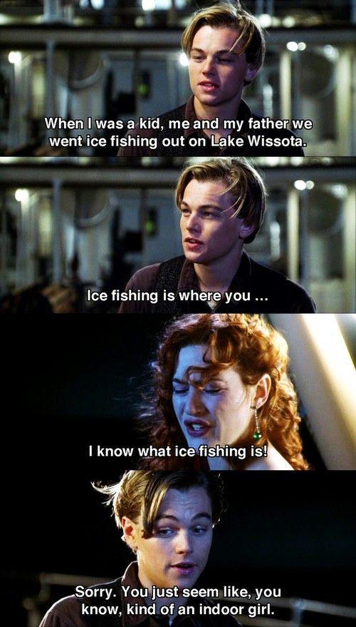 An indoor kind of girl. | Titanic movie, Titanic funny ...