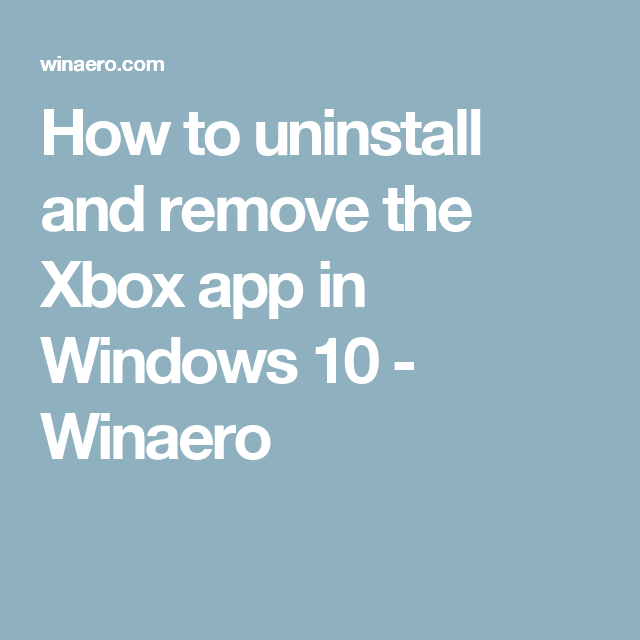 How to uninstall and remove the Xbox app in Windows 10