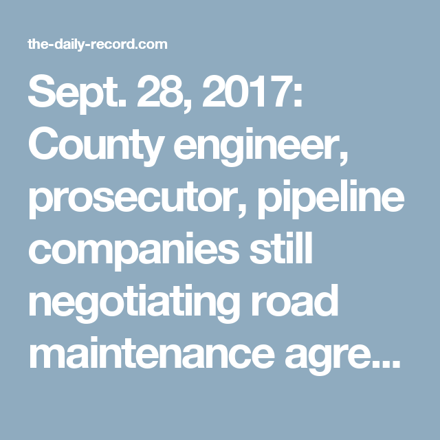 Sept   County Engineer Prosecutor Pipeline Companies