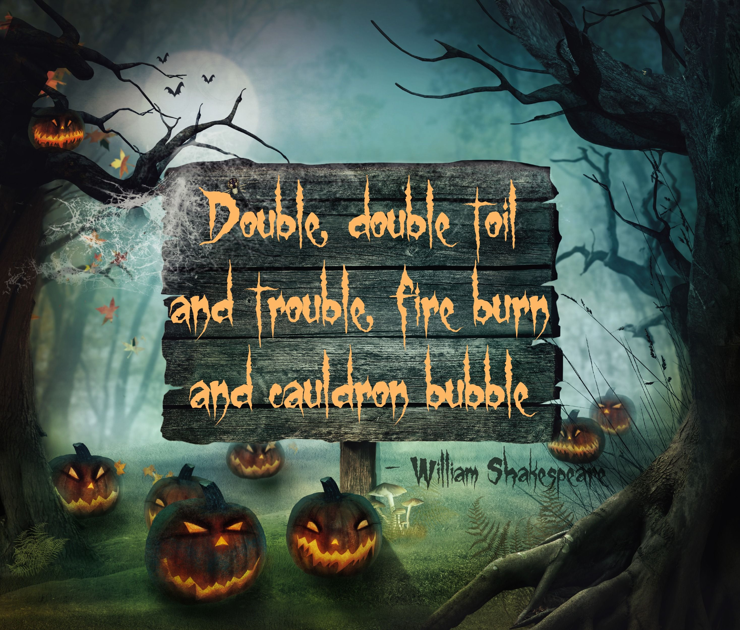 """Shakespeare Halloween Quotes: Halloween Quote """"Double, Double Toil And Trouble, Fire"""