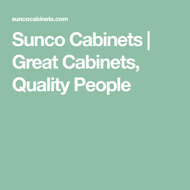 Sunco Kitchen Cabinets: Great Cabinets, Quality People