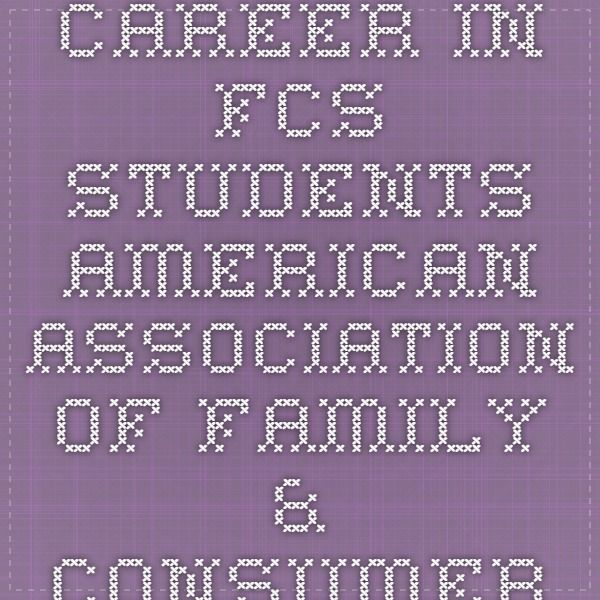 Career in FCS - Students - American Association of Family & Consumer Sciences (AAFCS)