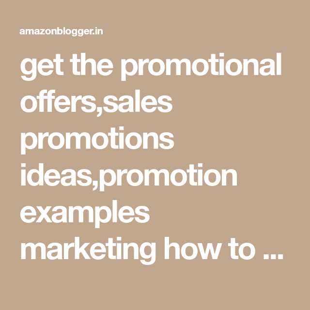 Get The Promotional Offers Sales Promotions Ideas Promotion Examples Marketing How To Write A Discount O Sales Promotion Ideas Promotion Examples Blogging Jobs