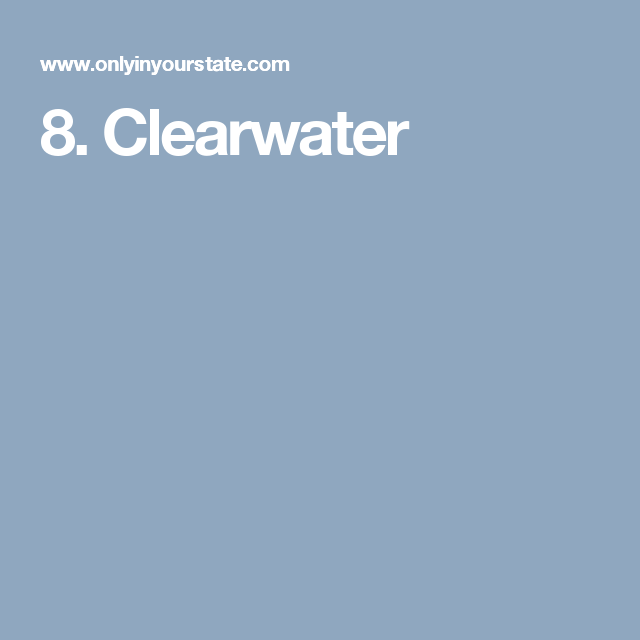 8. Clearwater