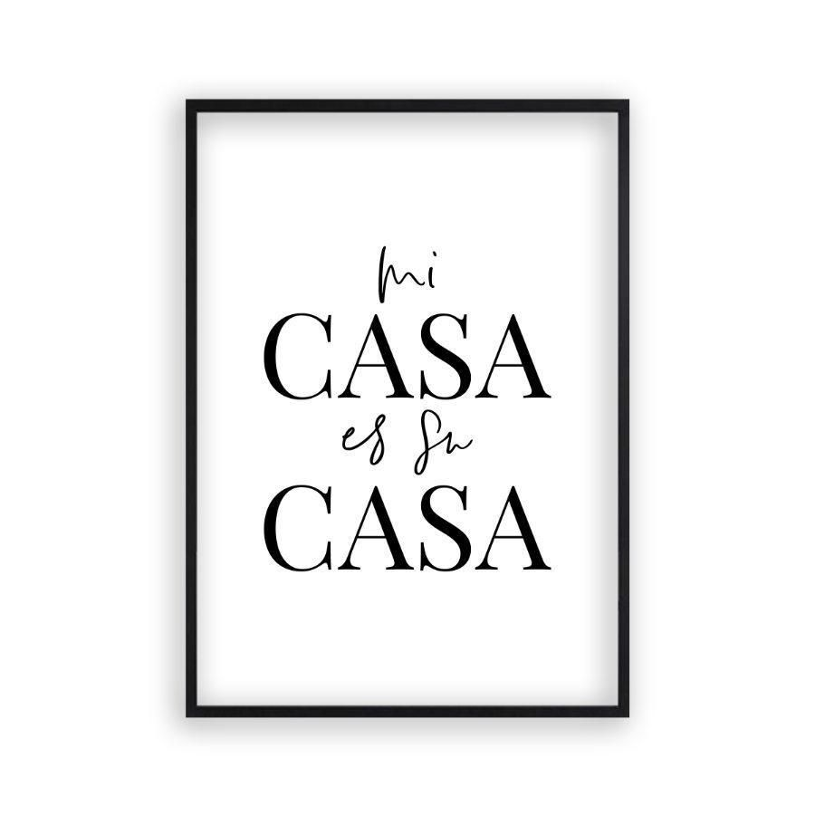 Mi Casa Es Su Casa Print - Matt Black Frame / 16 x 20