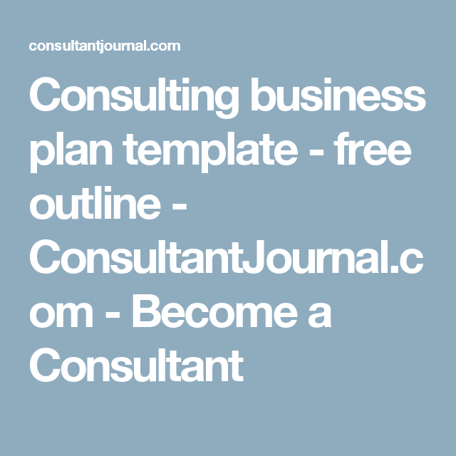 Consulting Business Plan Template Free Outline Consultantjournal
