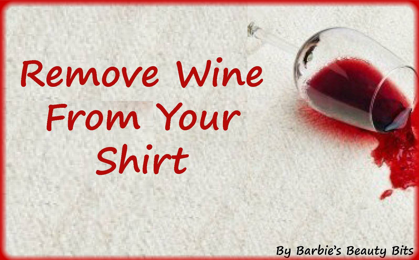 Remove Wine No More Whining Over A Stain With This Tip By Barbie S Beauty Bits Wine Stain Remover Wine Stains Juice Stain