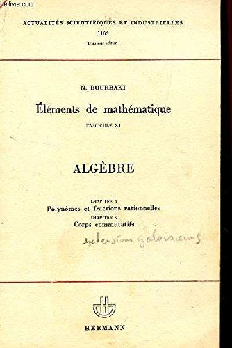 Elements De Mathematiques Fascicule Xi Algebre Chapitre 4 Polynomes Et Fractions Rationnelles Chapitrie 5 Co Algebre Algebre Lineaire Mathematiques