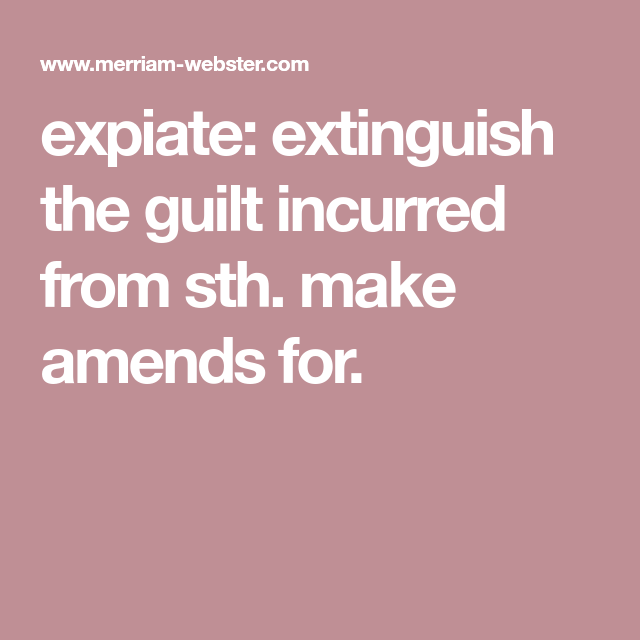 Definition Of EXPIATE