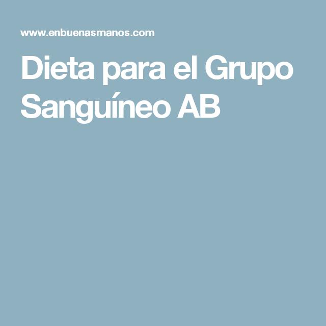 Dieta Para El Grupo Sanguíneo Ab Dieta Dietas Salud