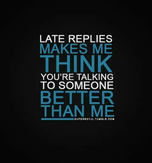 Late Replies | Funny Quote | Pinterest