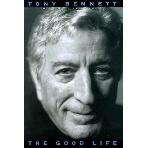 The Autobiography Of Tony Bennett The Good Life