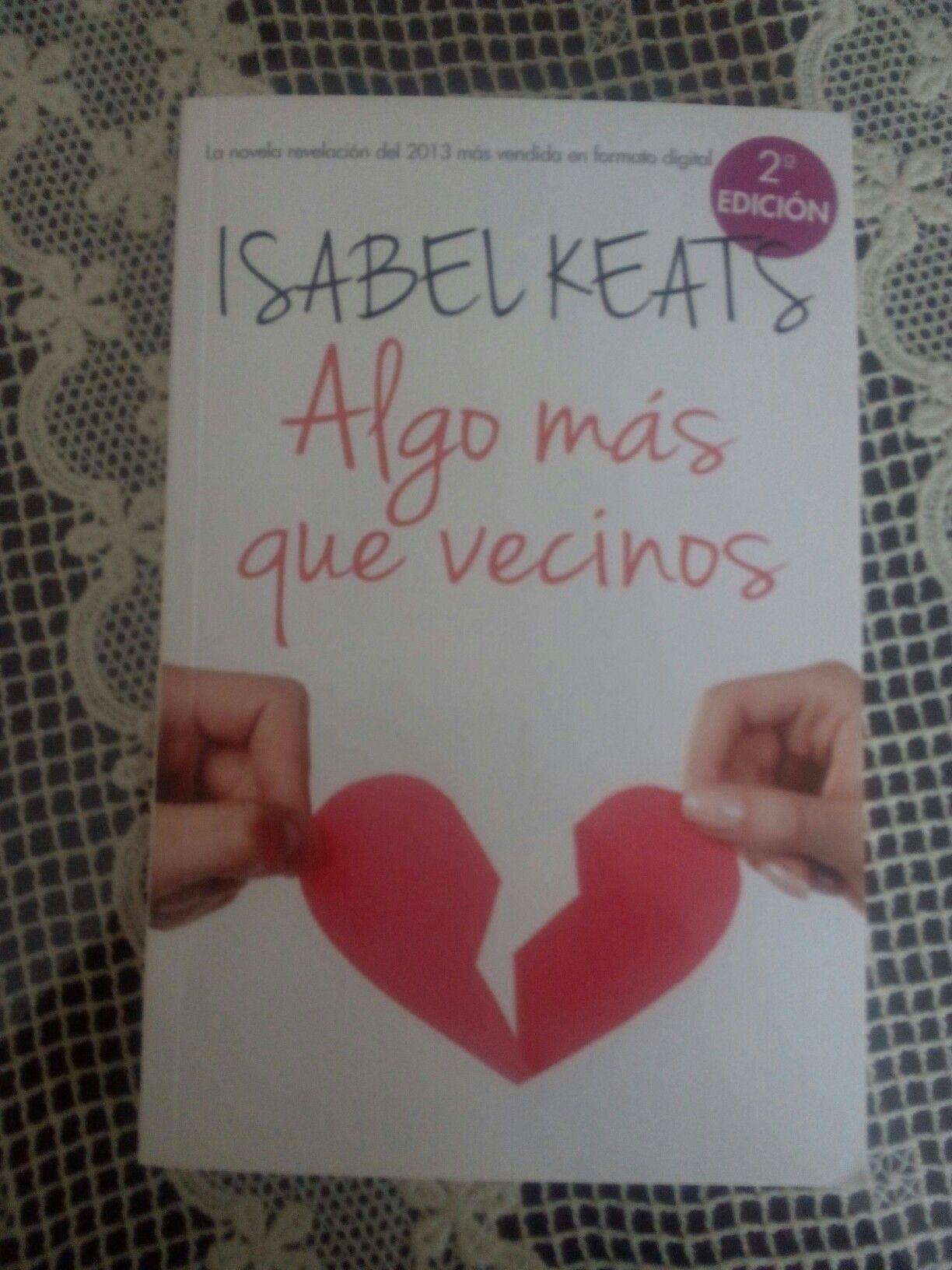 Algo Mas Que Vecinos De Isabel Keats Libros Leer Novelas