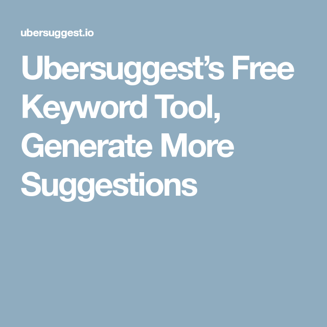 Ubersuggest's Free Keyword Tool, Generate More Suggestions