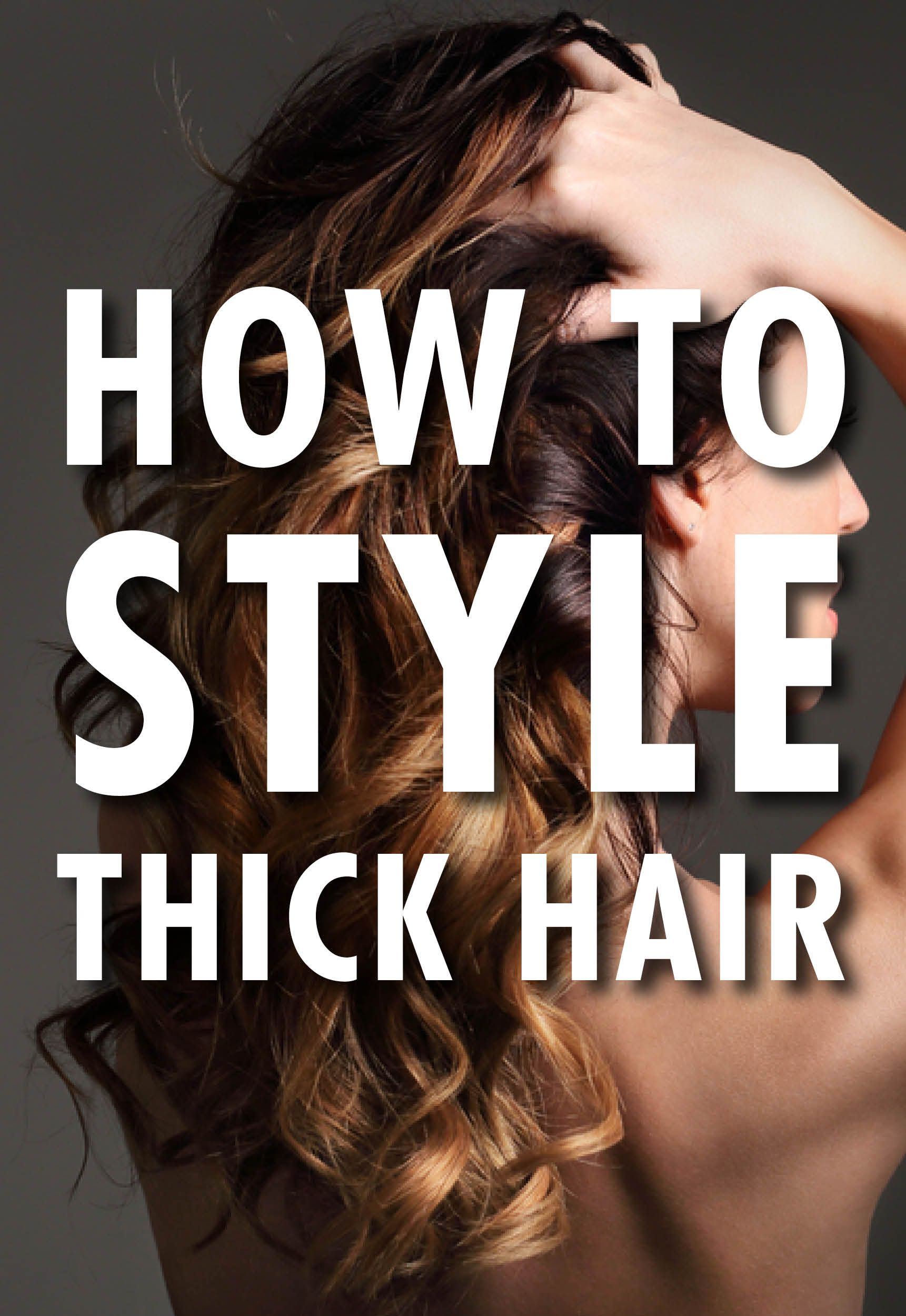 How To Style Thick Hair Thick Hair Styling Tips Thick Hair Styles Long Thick Hair Hair Styles