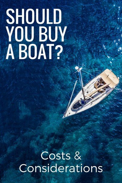 The High Cost Of Buying A Boat With Images Buy A Boat Boat