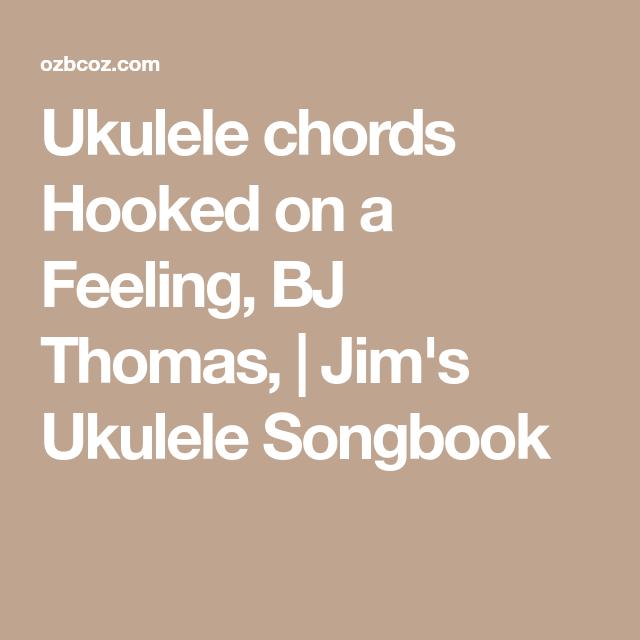 Ukulele chords Hooked on a Feeling, BJ Thomas,   Jim\'s Ukulele ...
