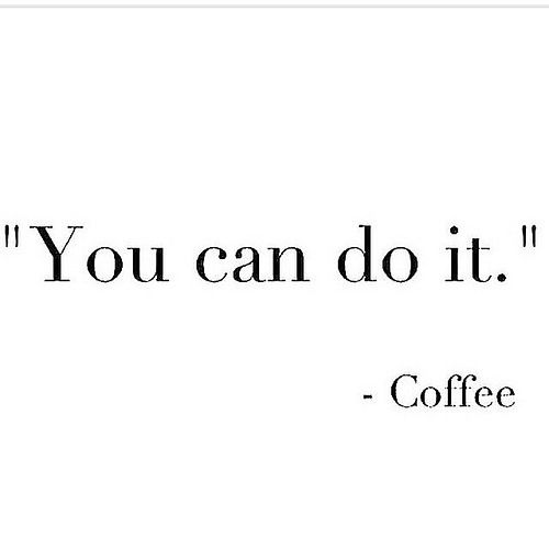 Image result for inspiring coffee  quotes