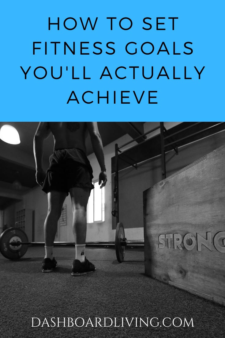 How To Set Fitness Goals You Ll Actually Achieve Fitness Goals You Fitness Goals