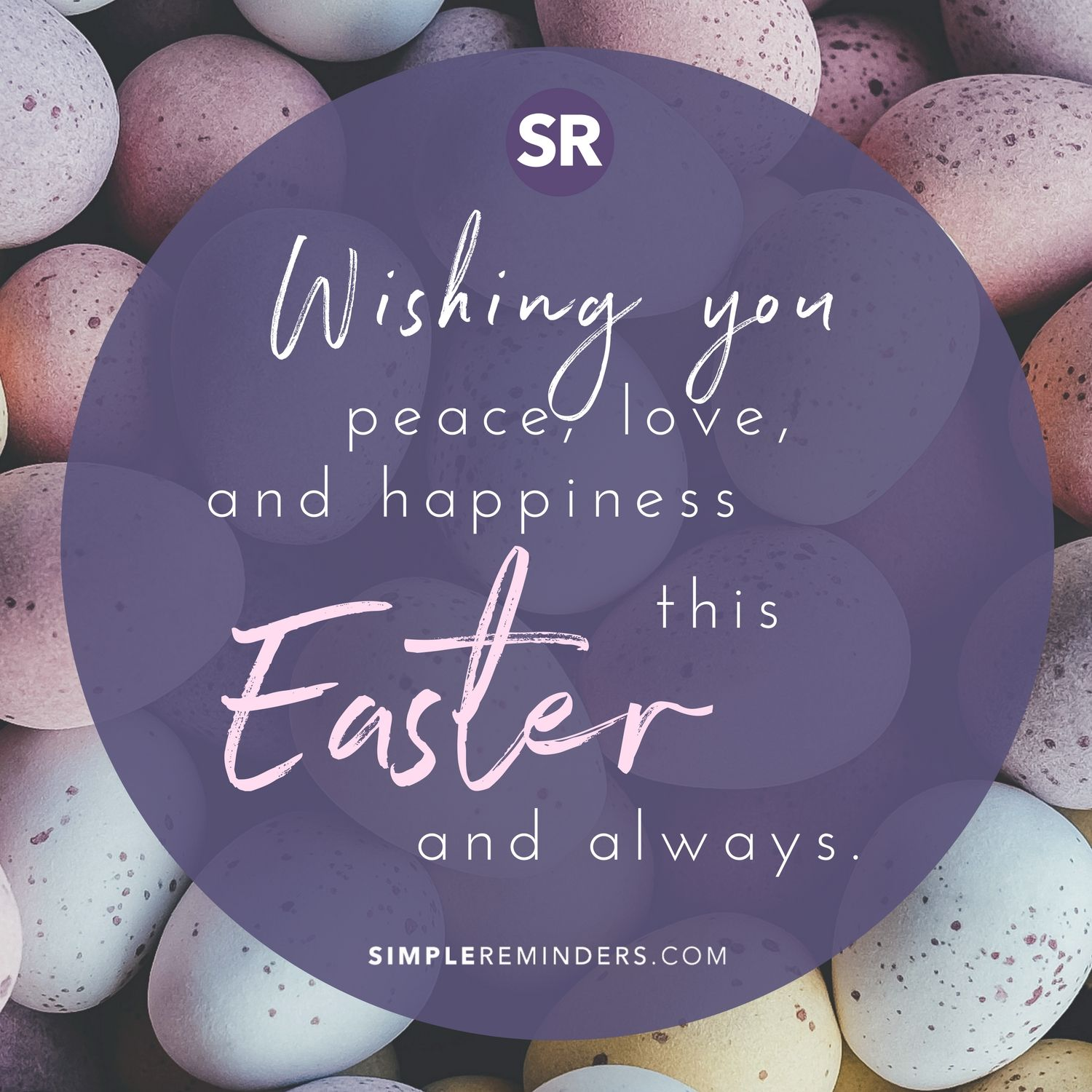 Wishing You Peace Love And Happiness This Easter And Always Simplereminders Quotes Wish Peace Love Happiness A Easter Quotes Simple Reminders Easter
