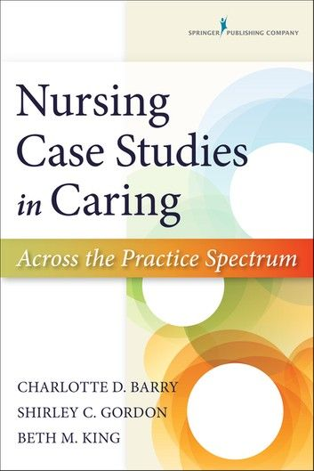 Nursing Case Studies In Caring  Across The Practice