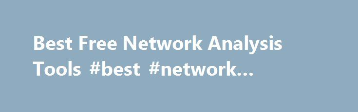 Best Free Network Analysis Tools #best #network #scanners http ...