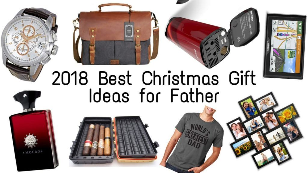 Best Christmas Gift Ideas For Father In 2018 Christmas Gift For Dad Father Christmas Gifts Best Dad Gifts