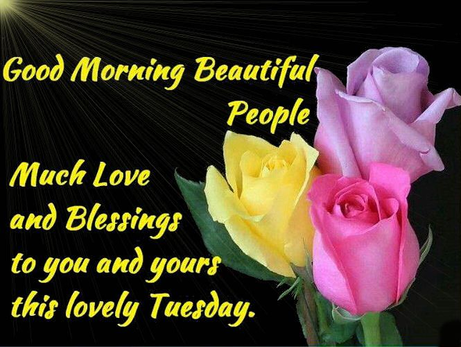 Good Morning Tuesday Thank You God For Another Day Good