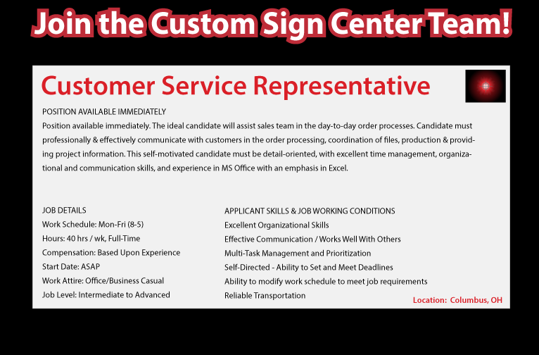 Come join the Custom Sign Center team as our Customer
