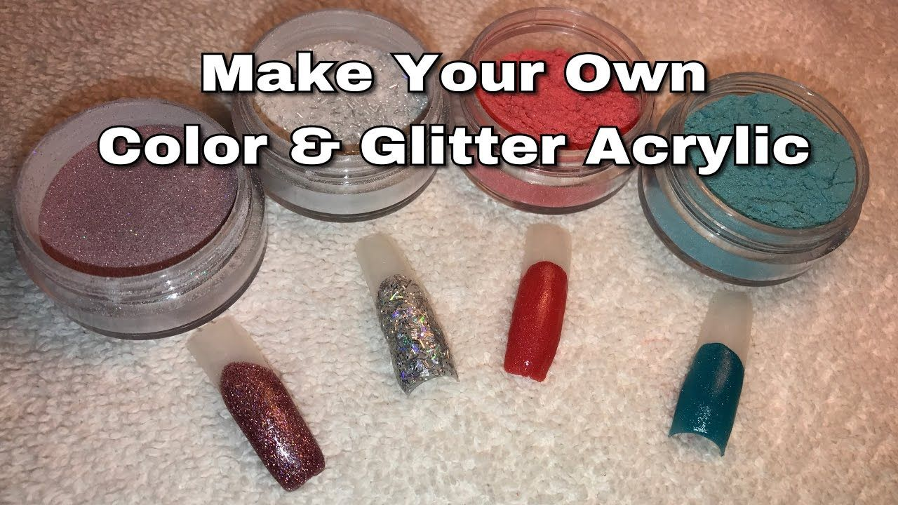 Make Your Own Color Acrylic And Glitters Youtube Diy Acrylic Nails Acrylic Nails At Home Nail Art Diy Ombre