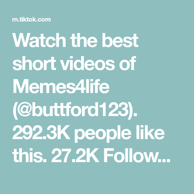 Watch The Best Short Videos Of Memes4life Buttford123 292 3k People Like This 27 2k Followers 462 Following Road To 2 In 2020 Gamer Pics Nice Shorts People Like