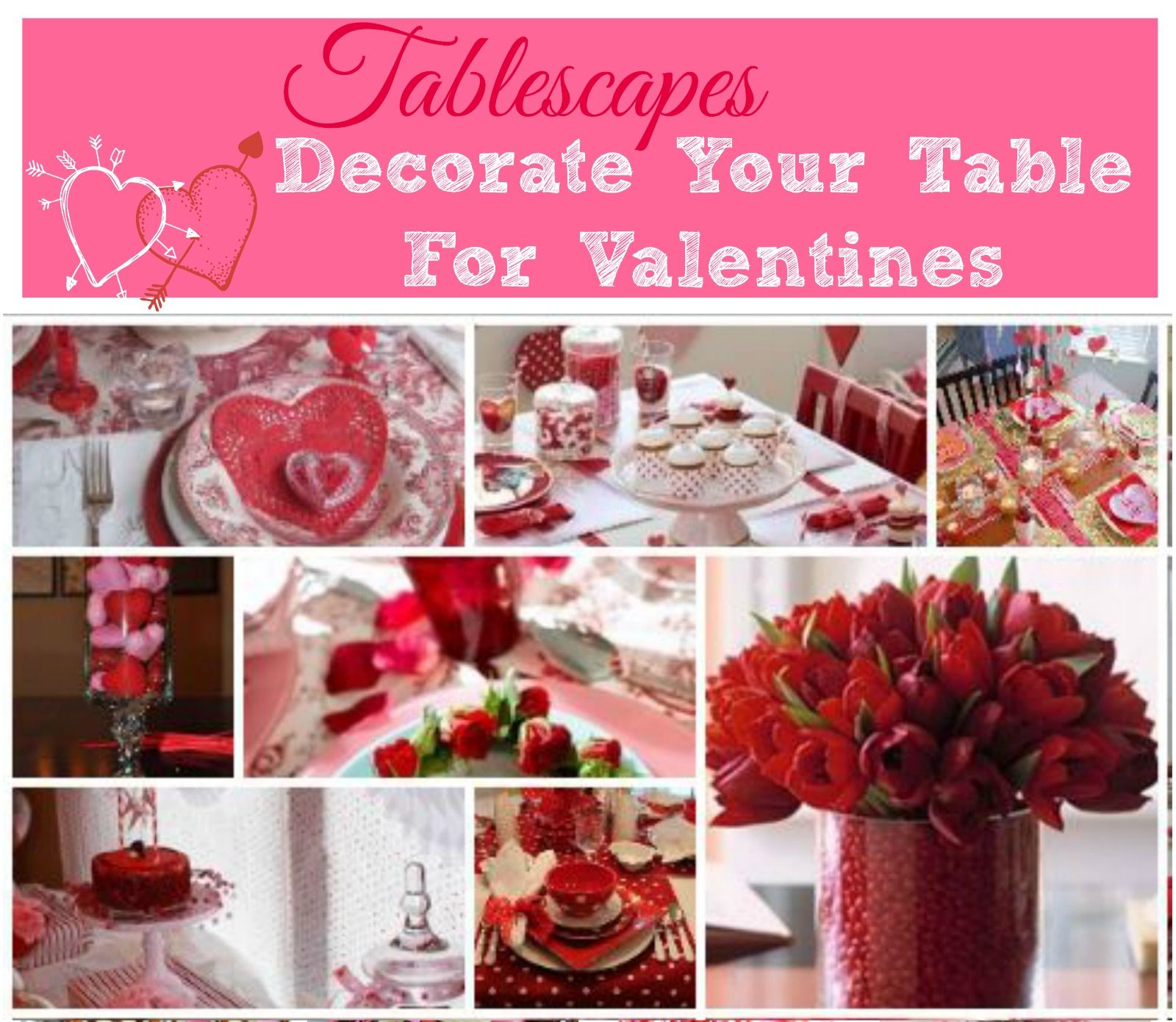 Tablescapes For Valentines~♥~ Have you ever wondered how to set up a Valentine party for a group of friends or your beu? With Valentines just around the corner I thought it would be fun to showcase some ideas for tables centered around Valentnes and parties.