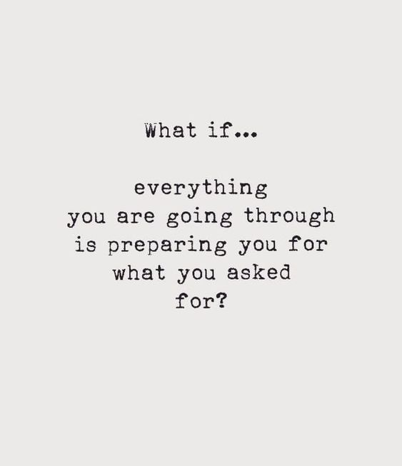 What if....everything you are going through is preparing you for what you asked for? | #girlboss #motivationalquotes #inspirationalquotes
