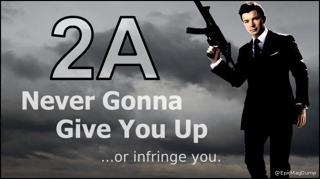Pro 2a Rick Roll Meme 2a Epicmagdump Twitter Rick Rolled Memes 2 In