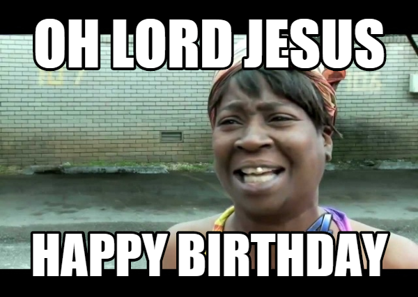 The Quest For The Most Hilarious Happy Birthday Meme Funny Happy Birthday Meme Happy Birthday Funny Birthday Wishes Funny