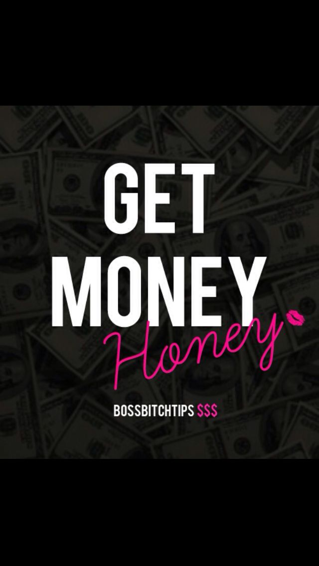 Get Money Parents Boss Bitch Quotes Bitch Quotes Boss Quotes