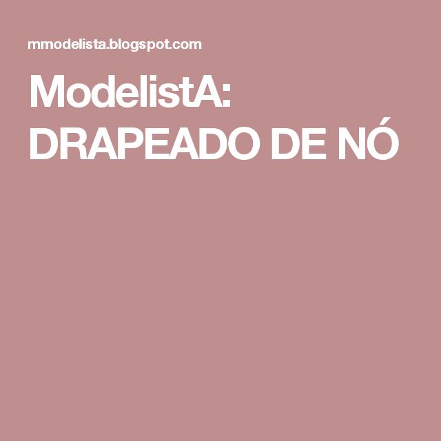 ModelistA: DRAPEADO DE NÓ