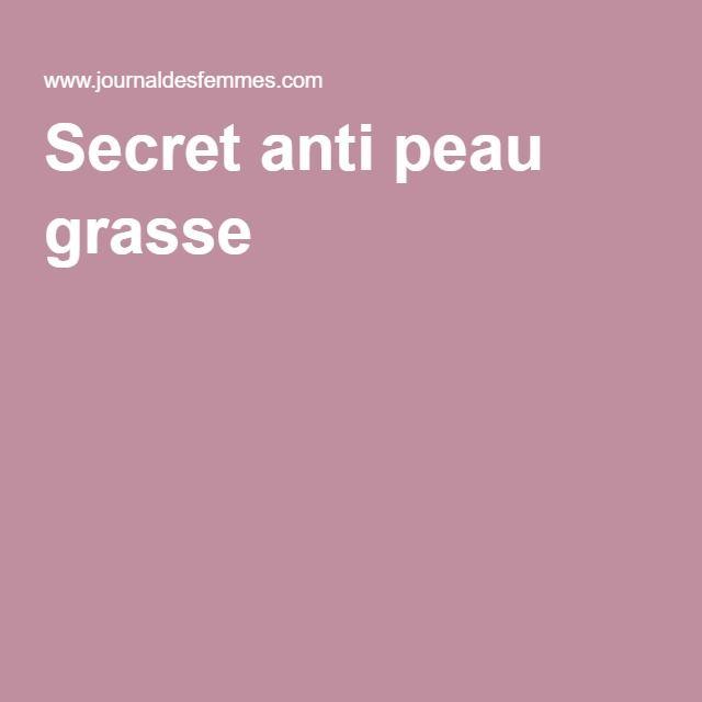 Secret anti peau grasse