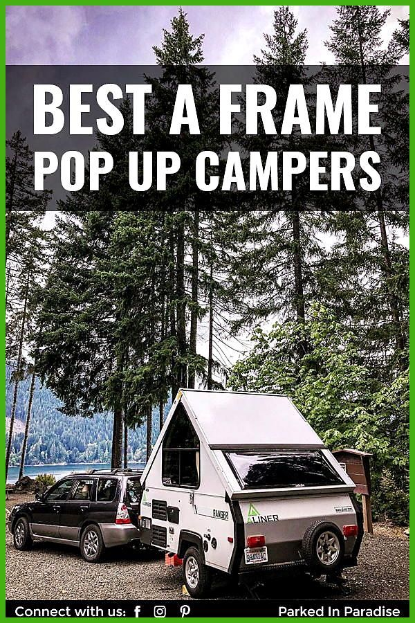 Best A Frame Pop Up Campers A frame campers are easy to popup at the campsite and have a hard shell