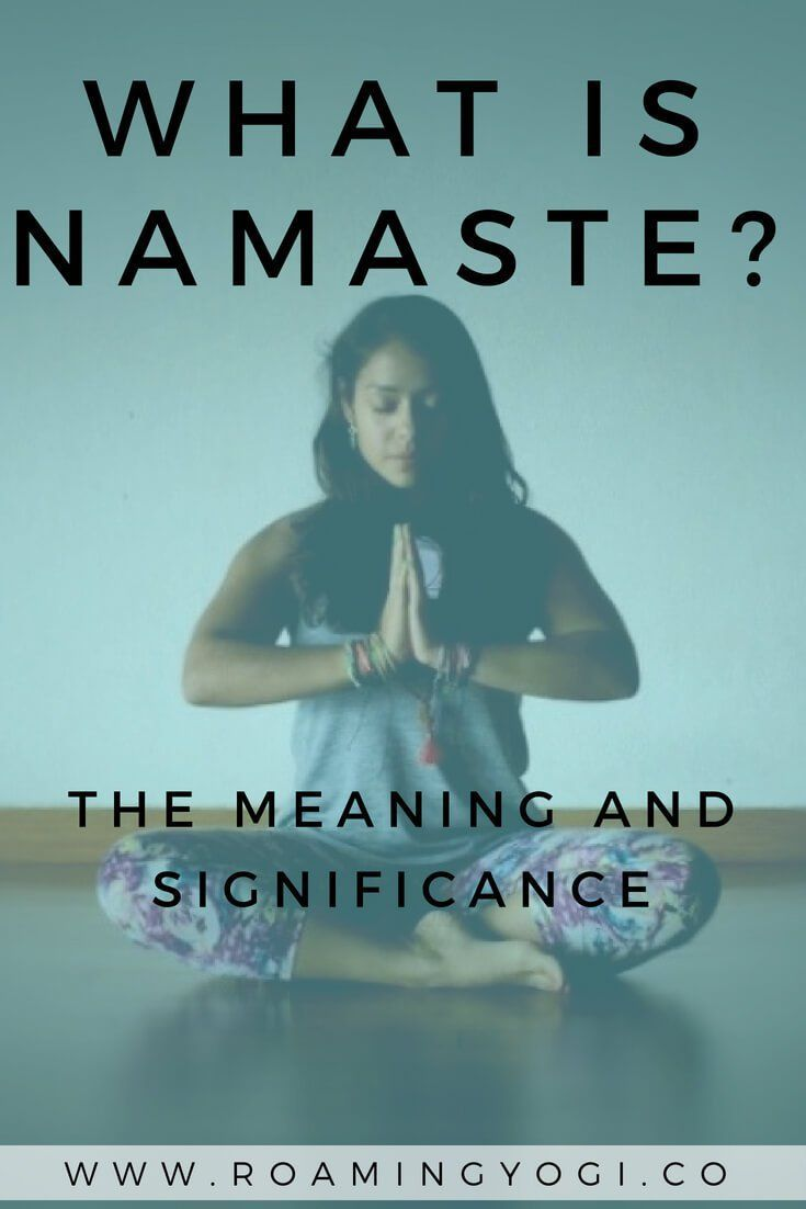 What is Namaste? The meaning and significance behind this popular yoga word. #namaste #namastemeaning #yoga #yogaforbeginners #yogaphilosophy #spirituality #sanskrit #meditation #mindfulness