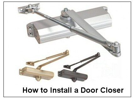 How To Install A Door Closer Commercial Door Hardware Closed Doors Installation