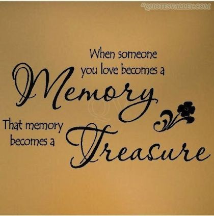 Quotes About Memories And Love Stunning 5Mory Becomes A Treasure Memories Picture Quote  Memory Quotes