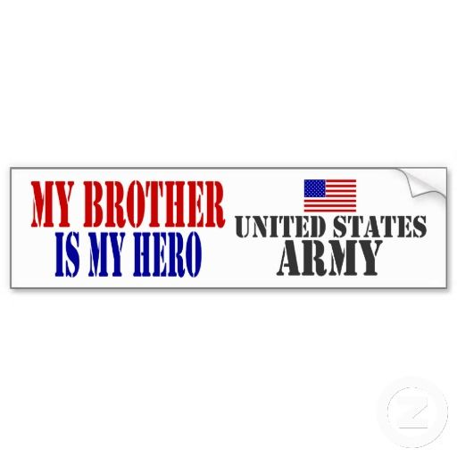 My brother is my hero us army bumper stickers zazzle co uk