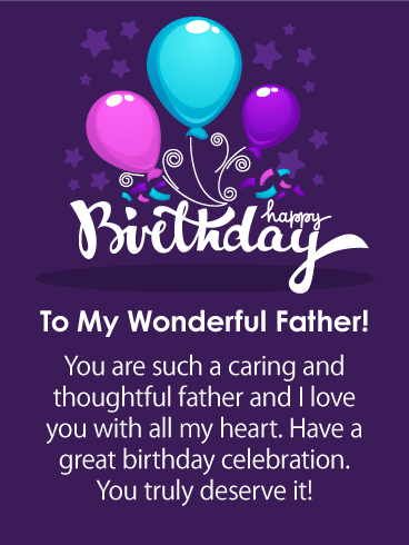 Dad ~ To A Wonderful Dad On Your Birthday ~ Birthday Card