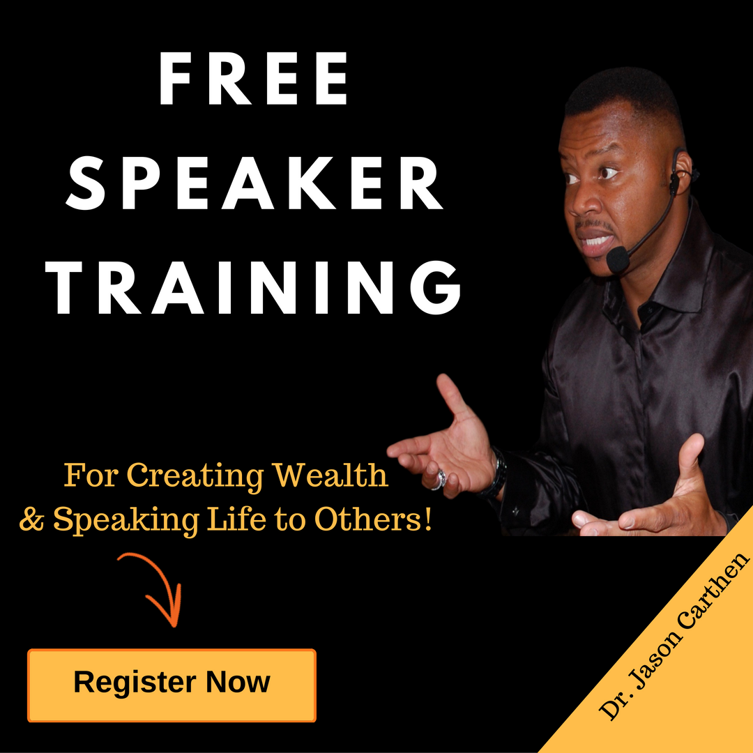 "Calling all speakers, trainers & coaches!   If you would like to leave a legacy, and consistently receive bookings while growing your revenue, then join me next Tuesday for an Exclusive Webinar.   On the webinar I am going to share my step by step process for ""Getting Booked and Paid to Speak Life!™   Learn more: http://bit.ly/2gkmAE0DrJasonPaidtoSpeak  Registration fills up fast, so don't wait.   Dr. Jason"